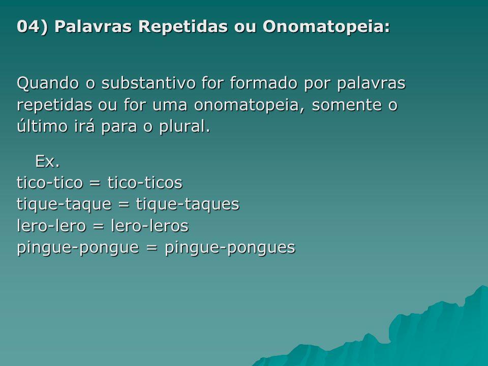 04) Palavras Repetidas ou Onomatopeia: