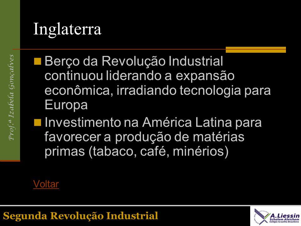 Inglaterra Berço da Revolução Industrial continuou liderando a expansão econômica, irradiando tecnologia para Europa.