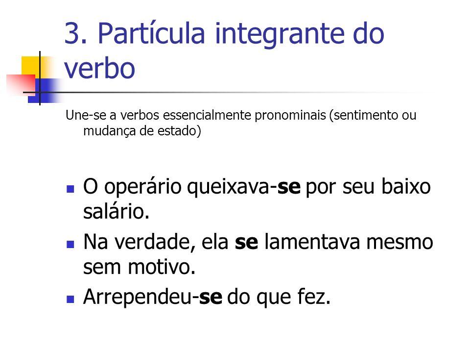 3. Partícula integrante do verbo