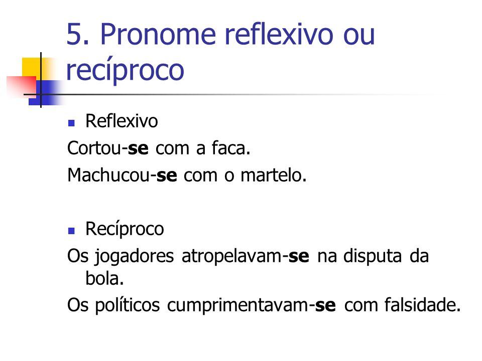 5. Pronome reflexivo ou recíproco