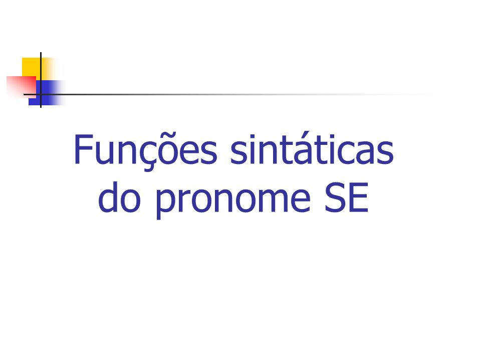 Funções sintáticas do pronome SE