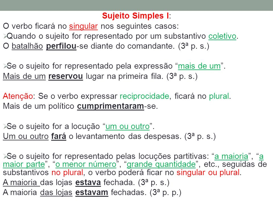 Sujeito Simples I: O verbo ficará no singular nos seguintes casos: Quando o sujeito for representado por um substantivo coletivo.