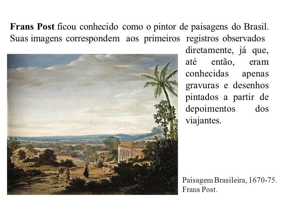 Frans Post ficou conhecido como o pintor de paisagens do Brasil