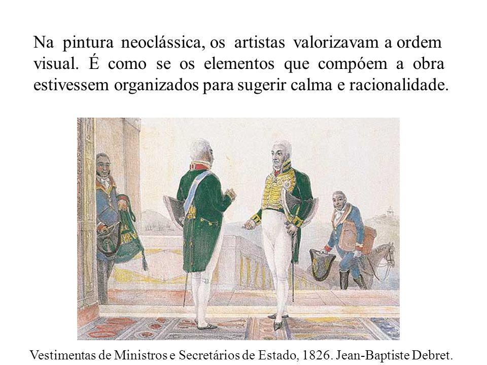 Na pintura neoclássica, os artistas valorizavam a ordem visual
