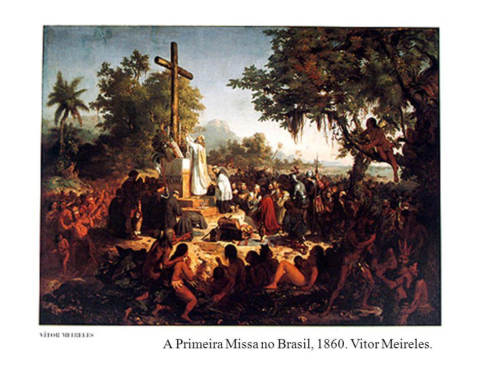 A Primeira Missa no Brasil, 1860. Vitor Meireles.
