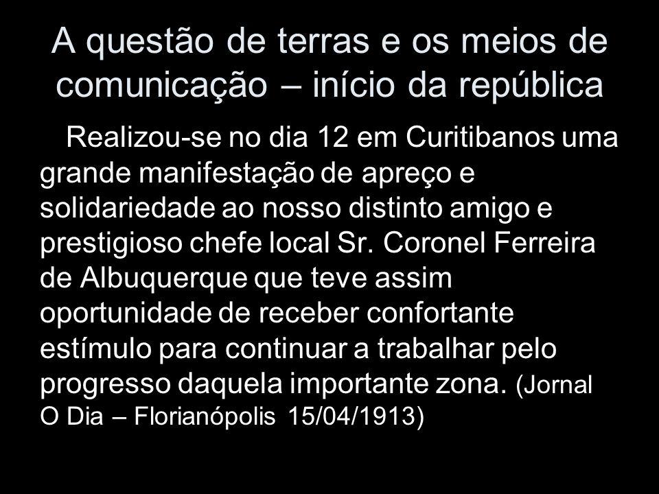 A questão de terras e os meios de comunicação – início da república