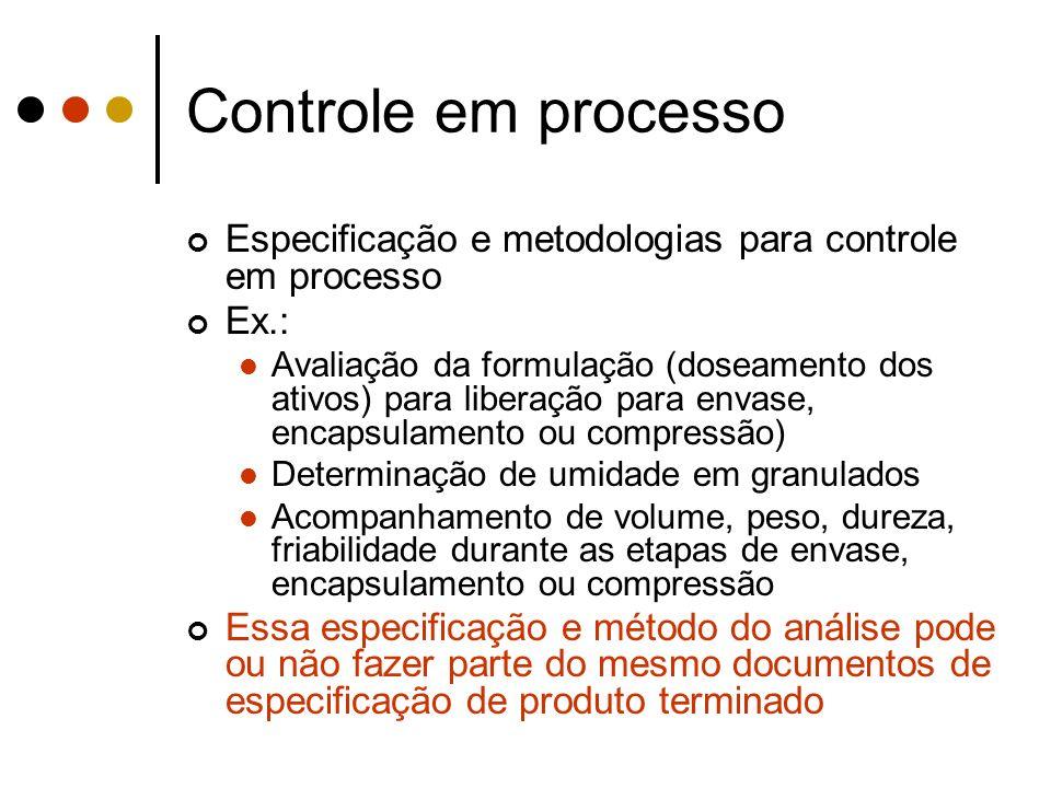 Controle em processo Especificação e metodologias para controle em processo. Ex.: