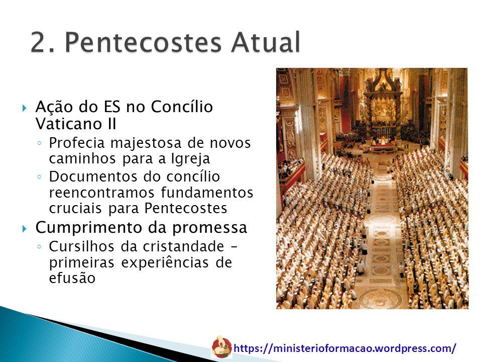 2. Pentecostes Atual Ação do ES no Concílio Vaticano II