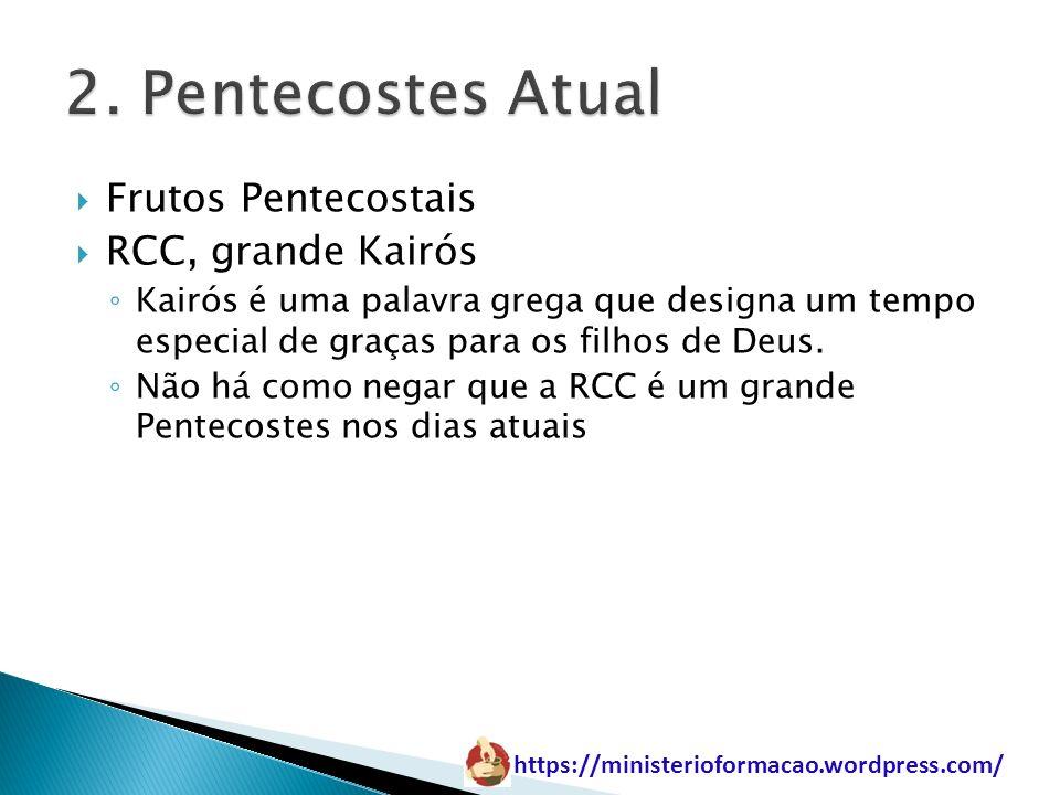 2. Pentecostes Atual Frutos Pentecostais RCC, grande Kairós
