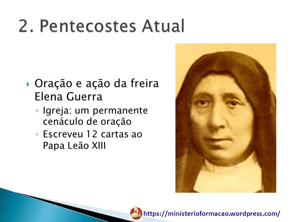 2. Pentecostes Atual Oração e ação da freira Elena Guerra