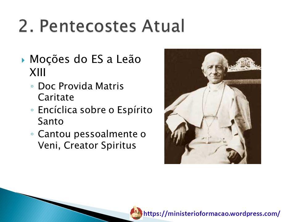 2. Pentecostes Atual Moções do ES a Leão XIII