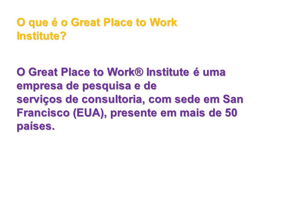 O que é o Great Place to Work Institute