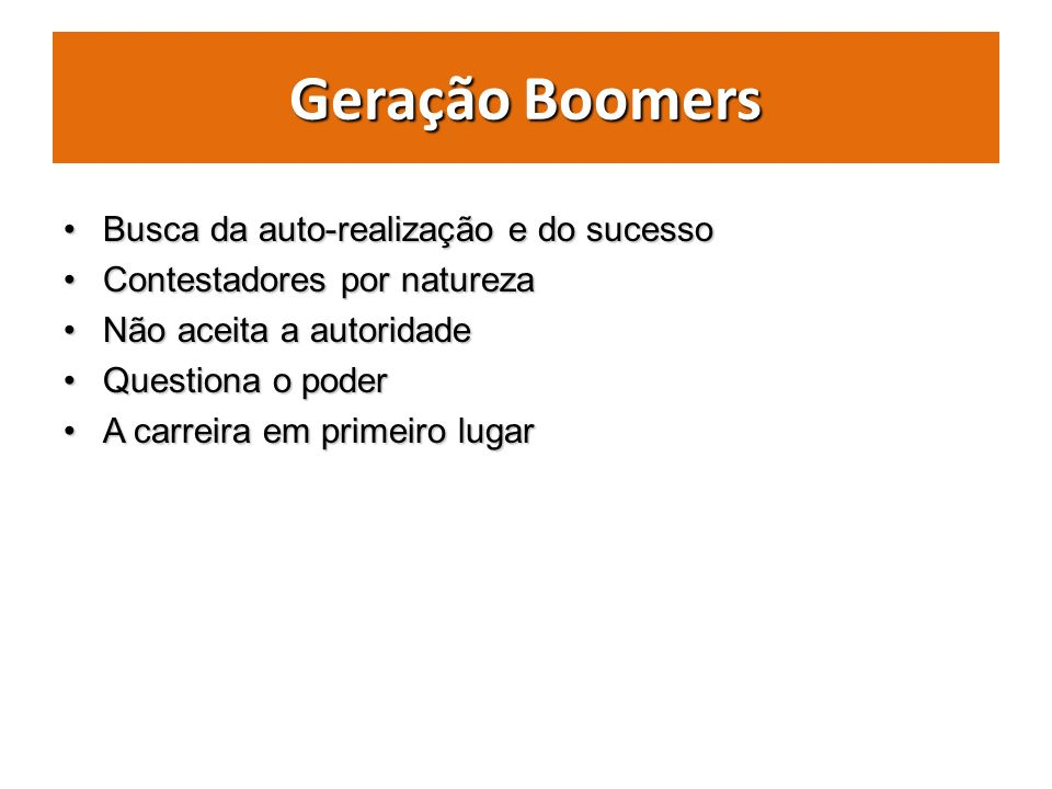 Geração Boomers Busca da auto-realização e do sucesso