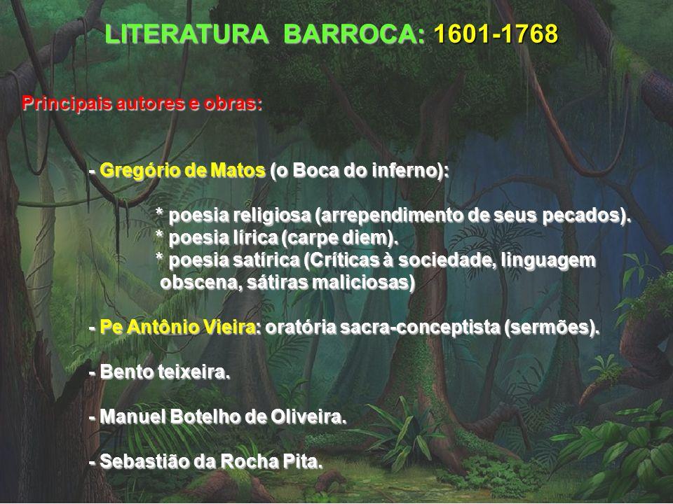 LITERATURA BARROCA: 1601-1768 Principais autores e obras: