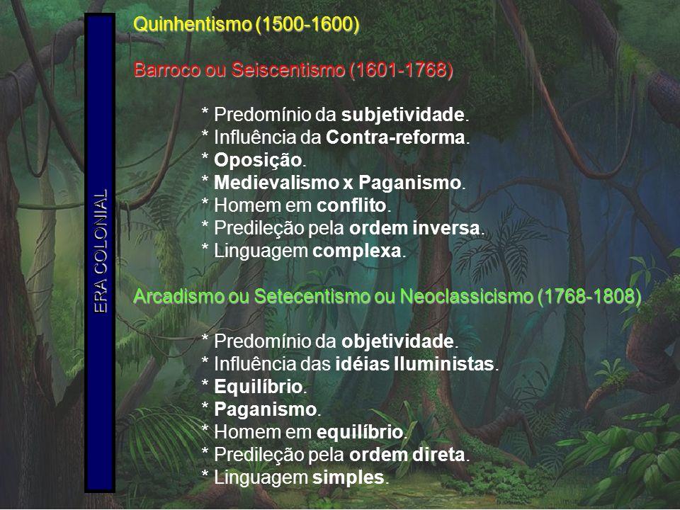 Barroco ou Seiscentismo (1601-1768) * Predomínio da subjetividade.