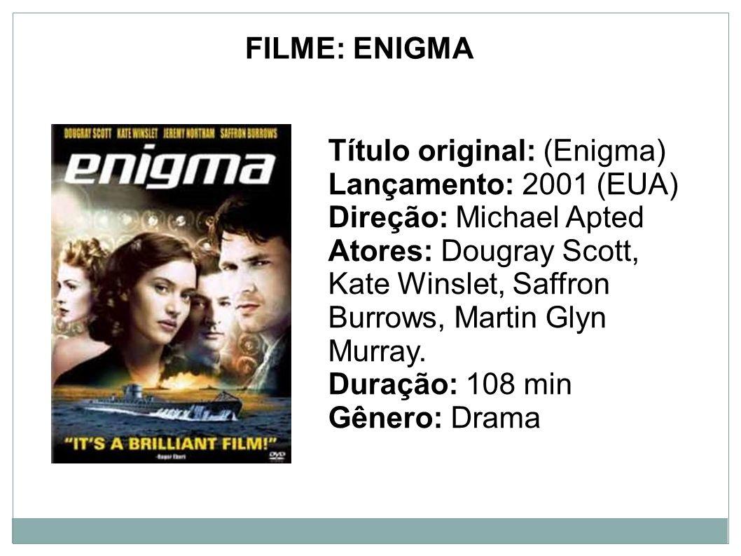 FILME: ENIGMA Título original: (Enigma) Lançamento: 2001 (EUA) Direção: Michael Apted.