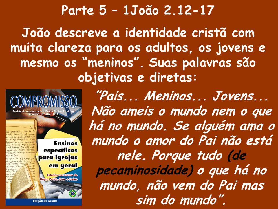 Parte 5 – 1João 2.12-17