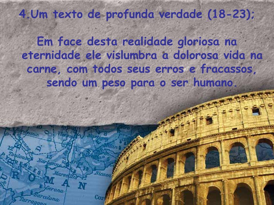 4.Um texto de profunda verdade (18-23);