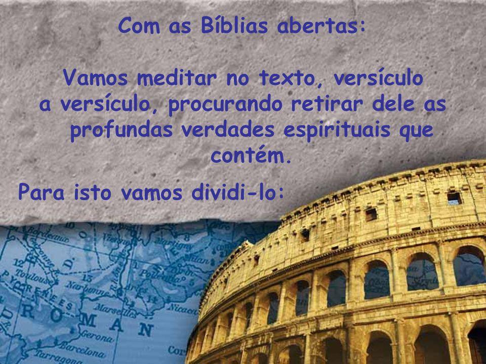 Com as Bíblias abertas: Vamos meditar no texto, versículo