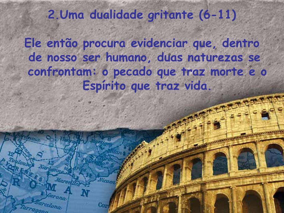 2.Uma dualidade gritante (6-11)