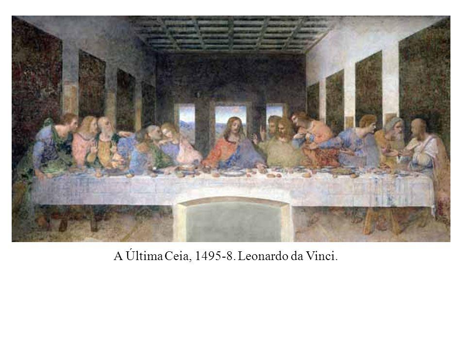 A Última Ceia, 1495-8. Leonardo da Vinci.