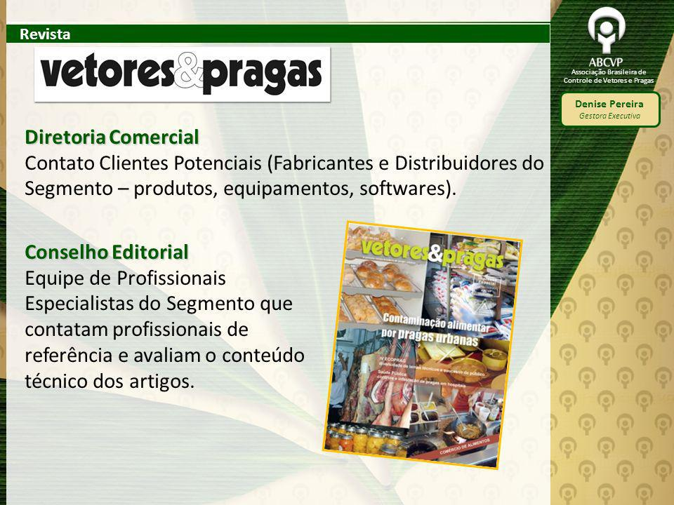 RevistaDiretoria Comercial. Contato Clientes Potenciais (Fabricantes e Distribuidores do Segmento – produtos, equipamentos, softwares).