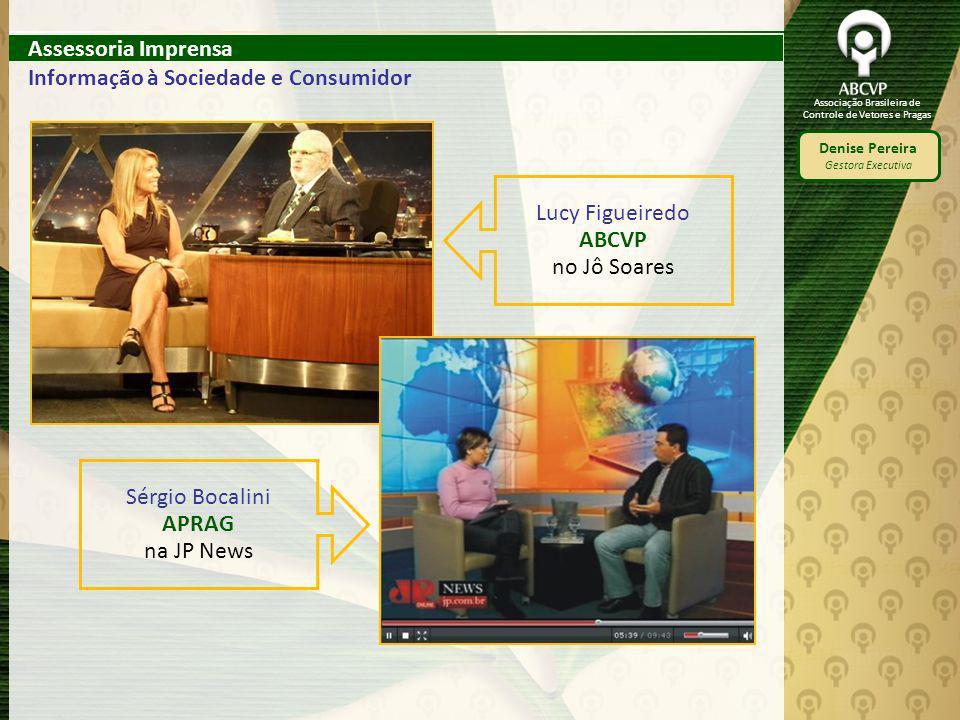 Assessoria Imprensa Informação à Sociedade e Consumidor. Lucy Figueiredo. ABCVP. no Jô Soares. Sérgio Bocalini.