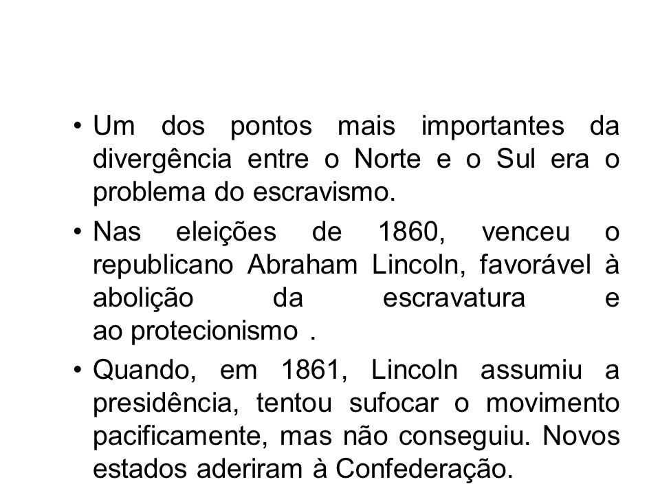 Um dos pontos mais importantes da divergência entre o Norte e o Sul era o problema do escravismo.