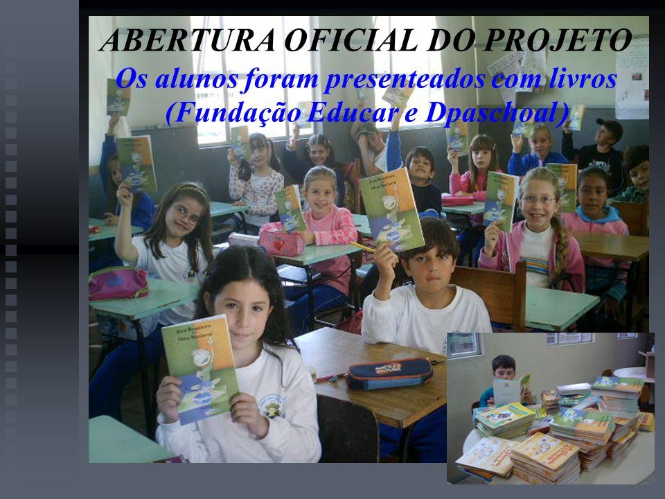 ABERTURA OFICIAL DO PROJETO Os alunos foram presenteados com livros