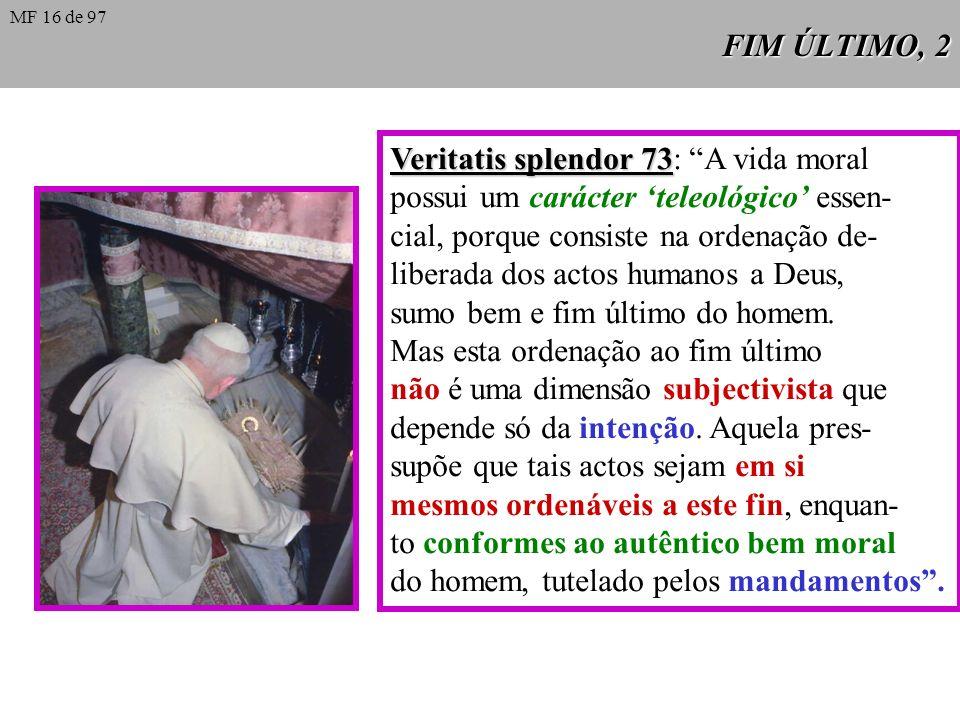 Veritatis splendor 73: A vida moral