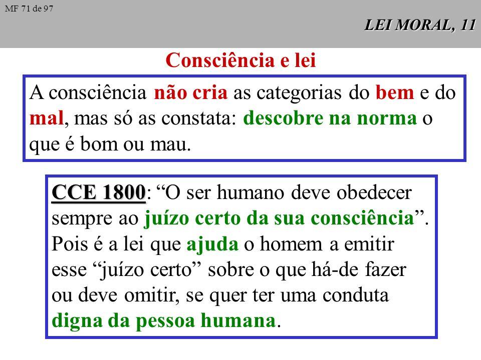A consciência não cria as categorias do bem e do