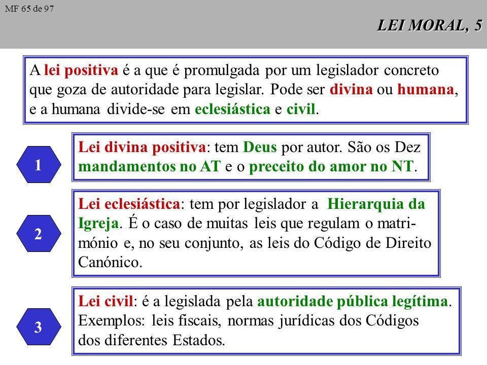 A lei positiva é a que é promulgada por um legislador concreto