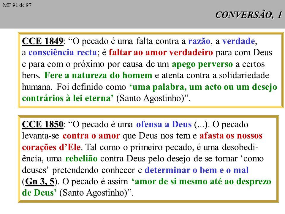 CCE 1849: O pecado é uma falta contra a razão, a verdade,