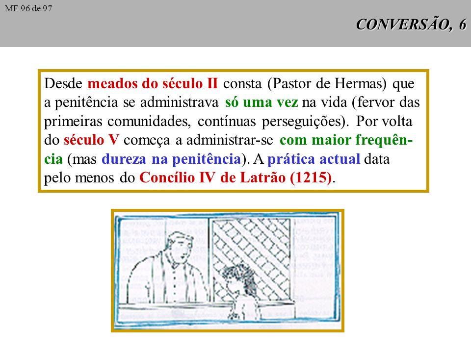 Desde meados do século II consta (Pastor de Hermas) que