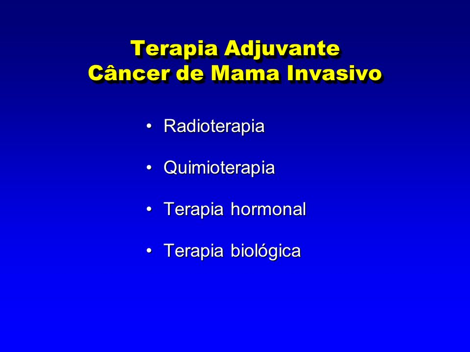 Terapia Adjuvante Câncer de Mama Invasivo