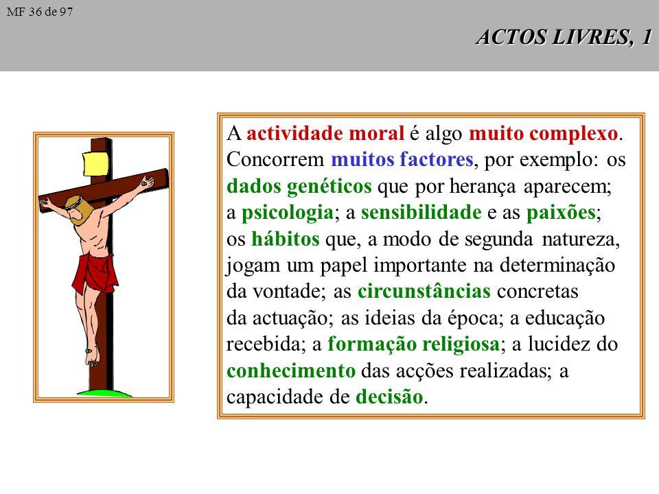 A actividade moral é algo muito complexo.