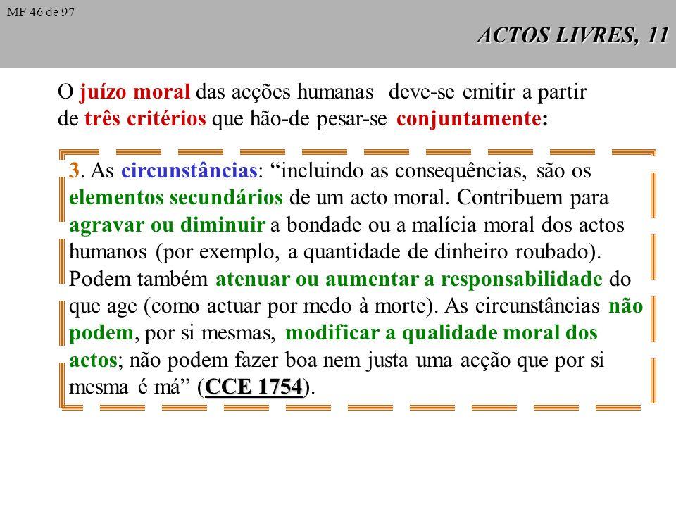 O juízo moral das acções humanas deve-se emitir a partir