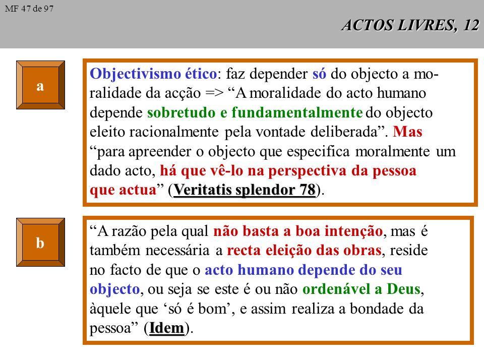 Objectivismo ético: faz depender só do objecto a mo-