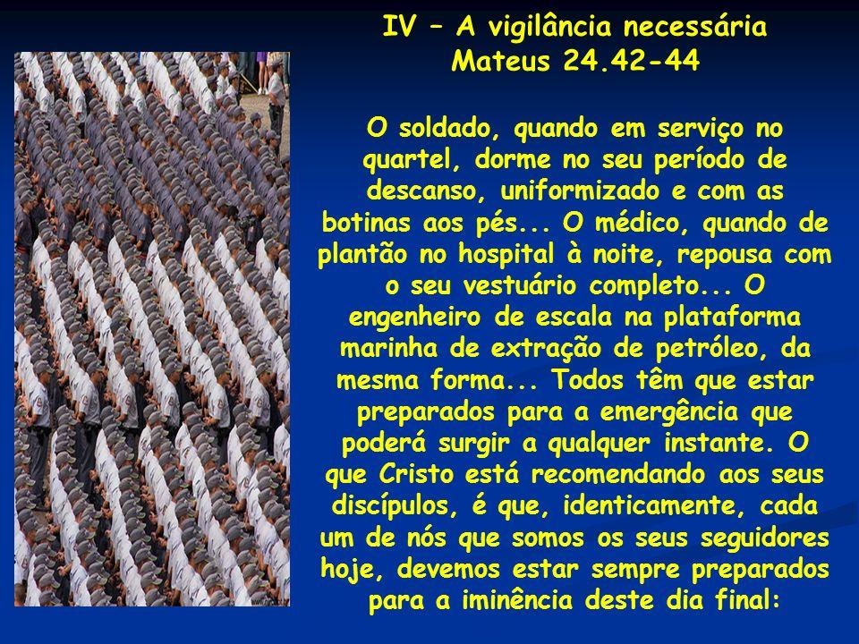 IV – A vigilância necessária