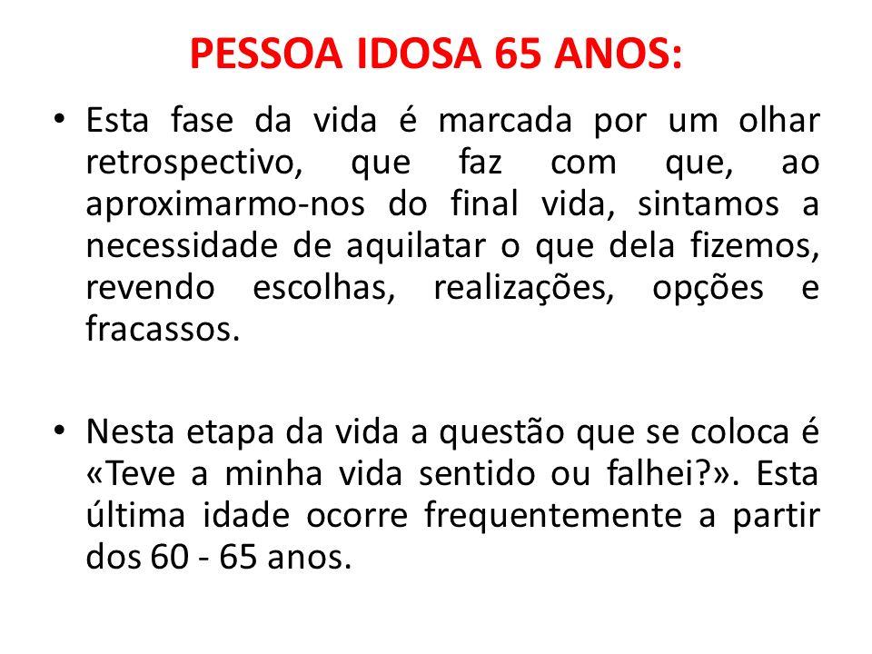 PESSOA IDOSA 65 ANOS: