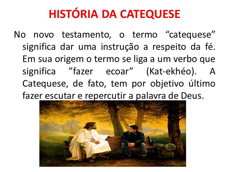 HISTÓRIA DA CATEQUESE