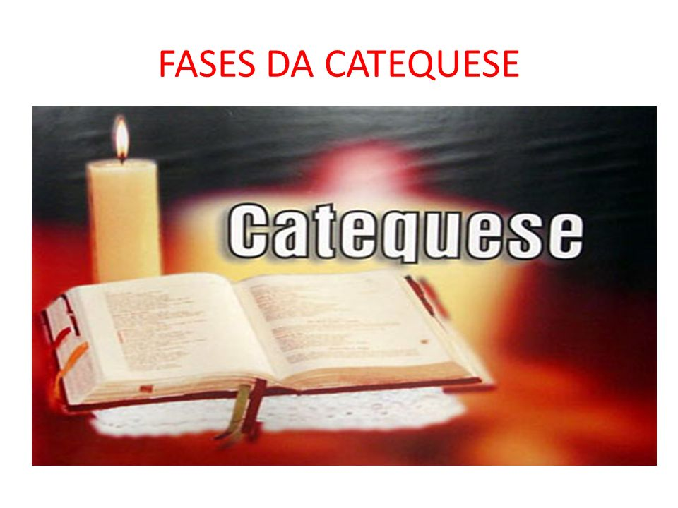 FASES DA CATEQUESE