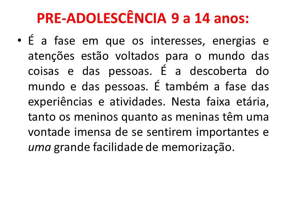 PRE-ADOLESCÊNCIA 9 a 14 anos: