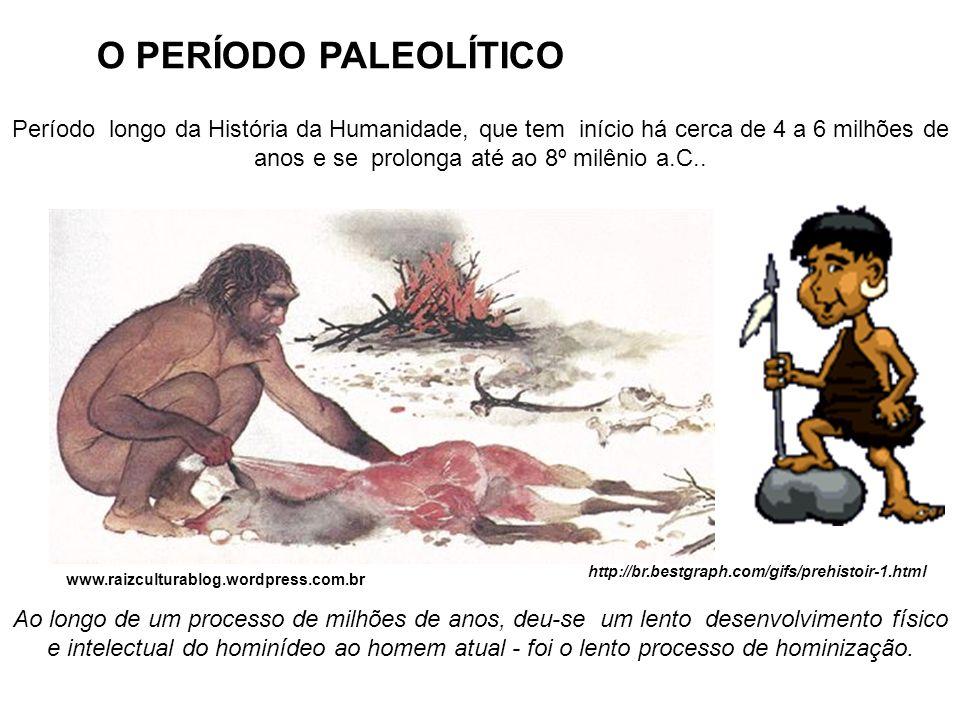 O PERÍODO PALEOLÍTICO