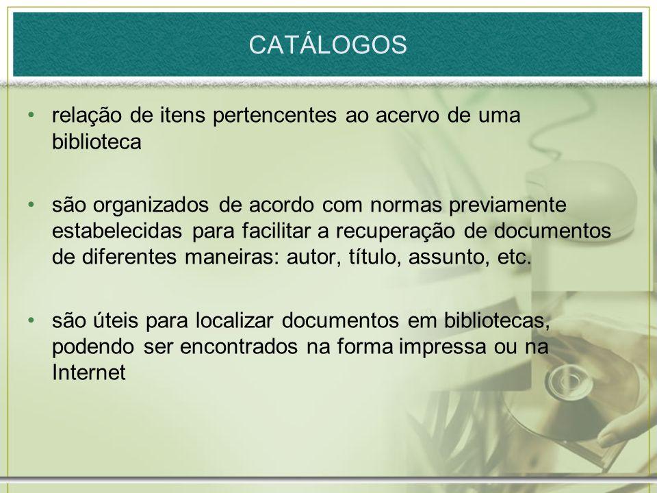 CATÁLOGOS relação de itens pertencentes ao acervo de uma biblioteca