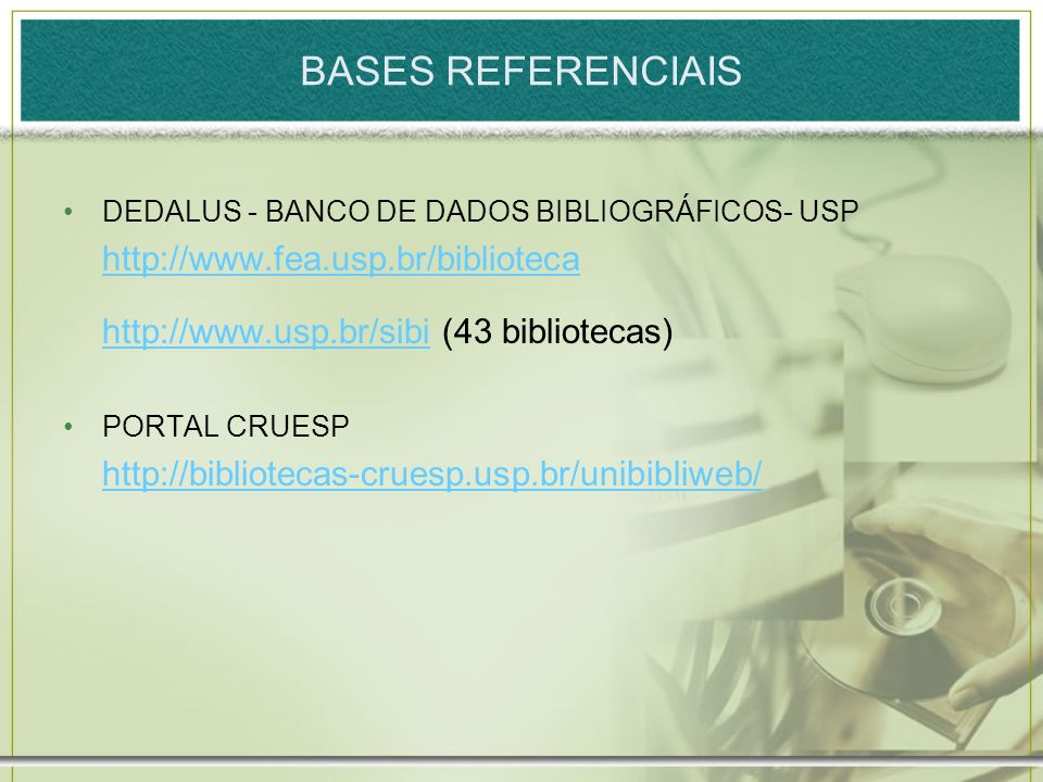 BASES REFERENCIAIS http://www.fea.usp.br/biblioteca