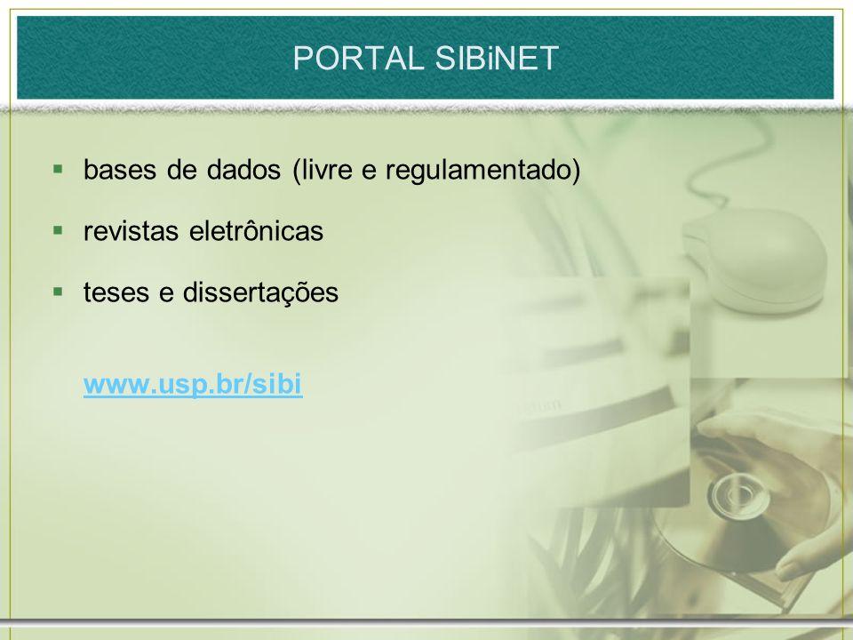 PORTAL SIBiNET bases de dados (livre e regulamentado)