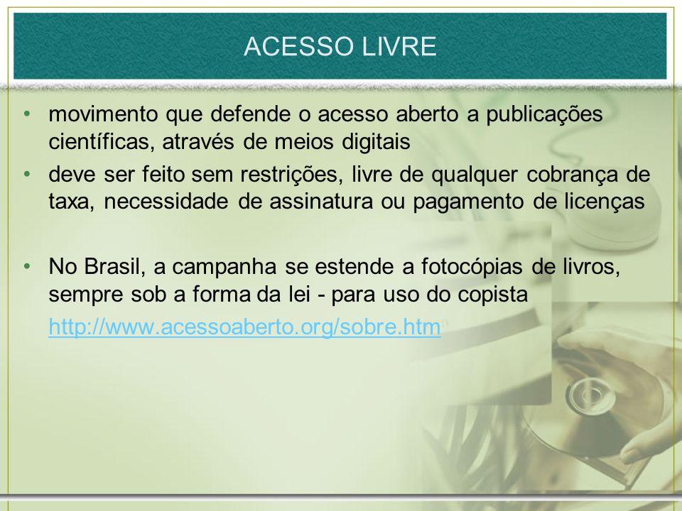 ACESSO LIVREmovimento que defende o acesso aberto a publicações científicas, através de meios digitais.
