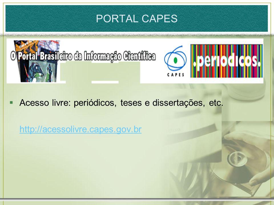 PORTAL CAPES Acesso livre: periódicos, teses e dissertações, etc.
