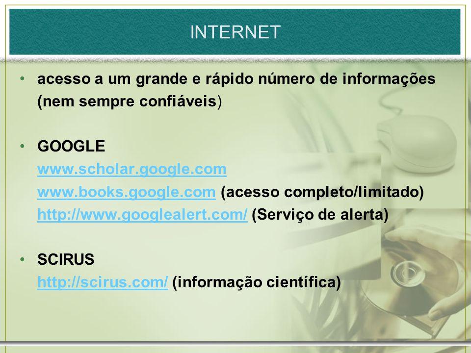 INTERNET acesso a um grande e rápido número de informações